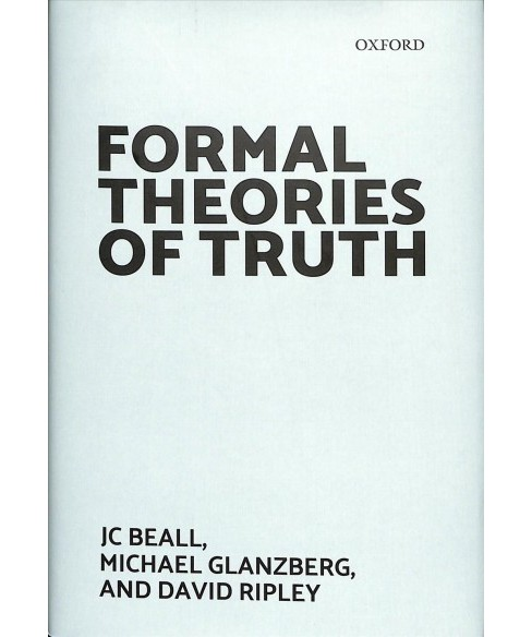 Formal Theories of Truth -  by J. C. Beall & Michael  Glanzberg & David  Ripley (Hardcover) - image 1 of 1