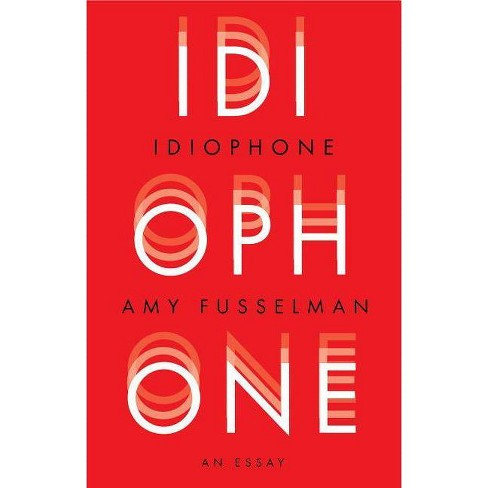 Idiophone - by  Amy Fusselman (Paperback) - image 1 of 1