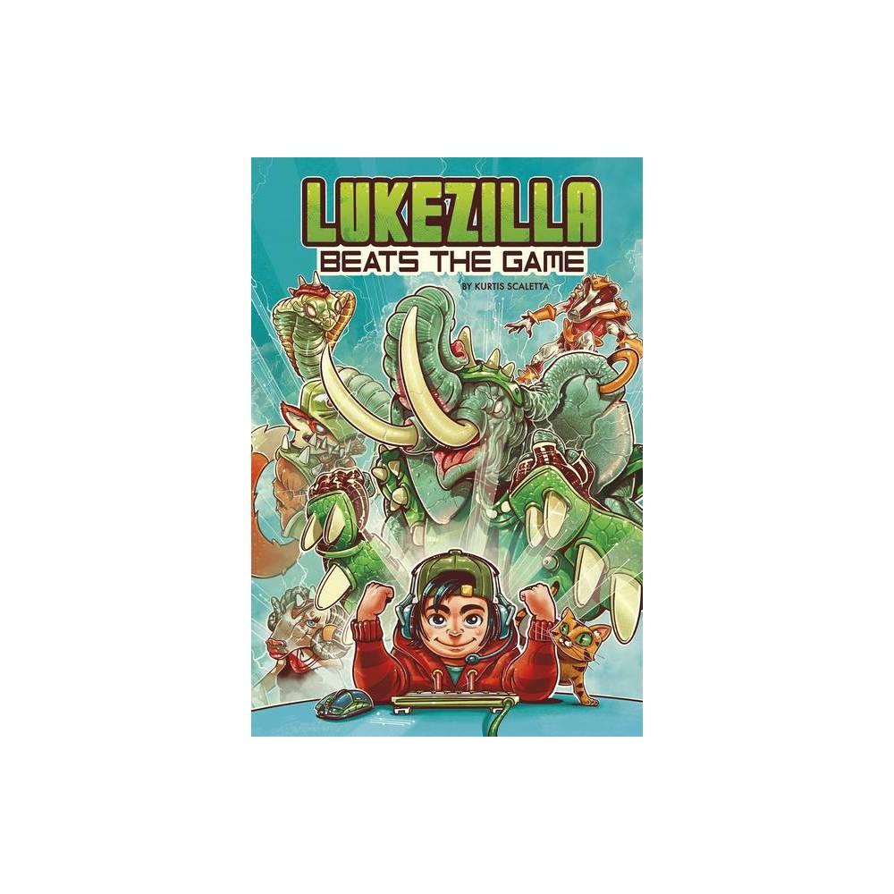 Lukezilla Beats The Game By Kurtis Scaletta Hardcover