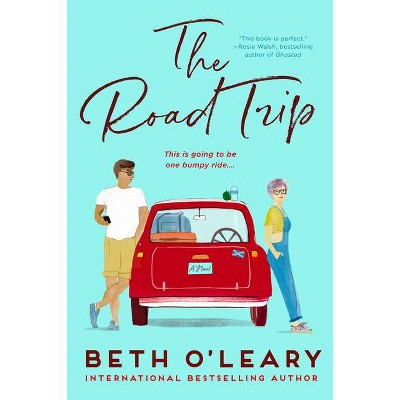 The Road Trip - by Beth O'Leary (Paperback)