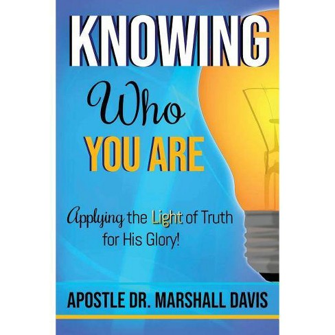 Knowing Who You Are - by Apostle Dr Marshall Davis (Paperback)