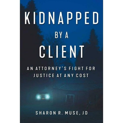 Kidnapped by a Client - by  Sharon R Muse (Hardcover) - image 1 of 1