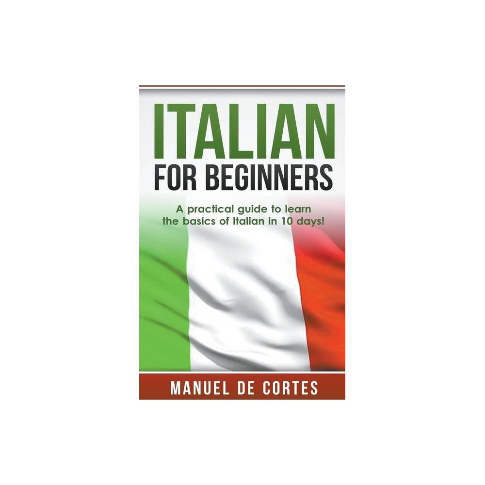 Italian For Beginners By Manuel De Cortes Paperback