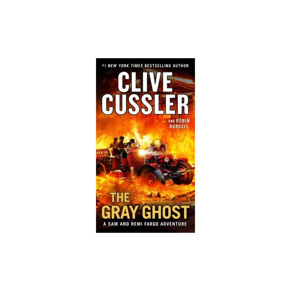 Gray Ghost - Reprint (Sam and Remi Fargo Adventures) by Clive Cussler (Paperback)