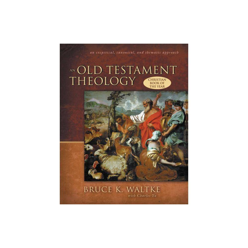 An Old Testament Theology By Bruce Waltke Hardcover