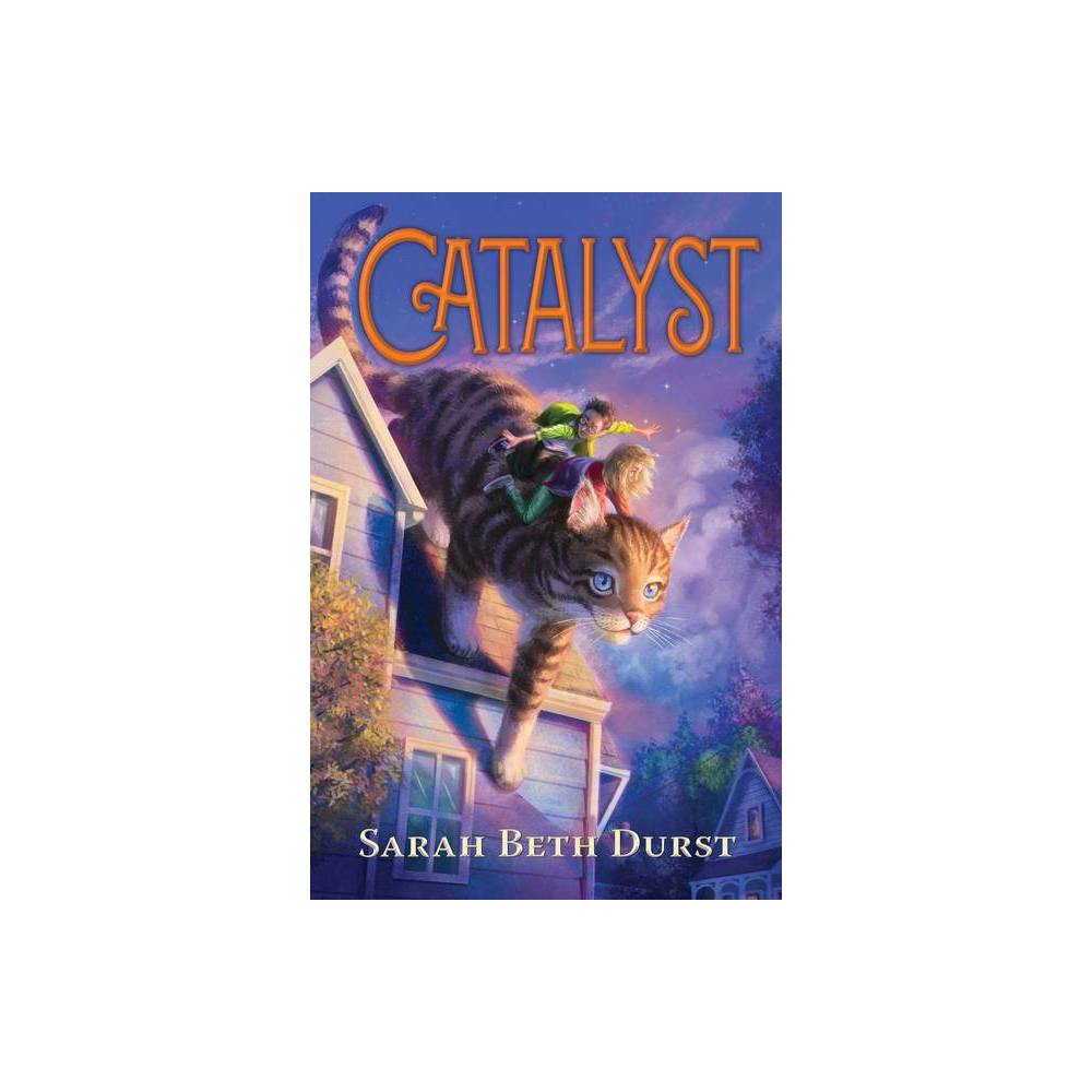 Catalyst By Sarah Beth Durst Hardcover