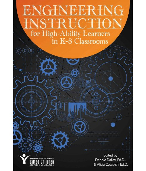 Engineering Instruction for High-Ability Learners in K-8 Classrooms (Paperback) - image 1 of 1