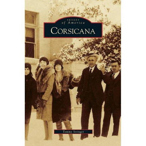 Corsicana - by  Tommy Stringer (Hardcover) - image 1 of 1