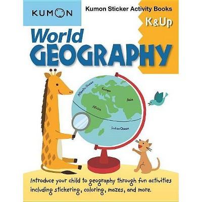 World Geography K & Up - (Kumon Sticker Activity Books) by  Kumon (Paperback)