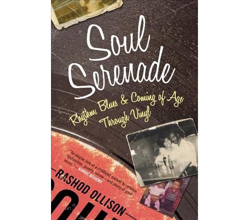 Soul Serenade : Rhythm, Blues & Coming of Age Through Vinyl (Reprint) (Paperback) (Rashod Ollison) - image 1 of 1