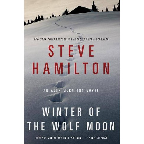 Winter of the Wolf Moon - (Alex McKnight) by  Steve Hamilton (Paperback) - image 1 of 1