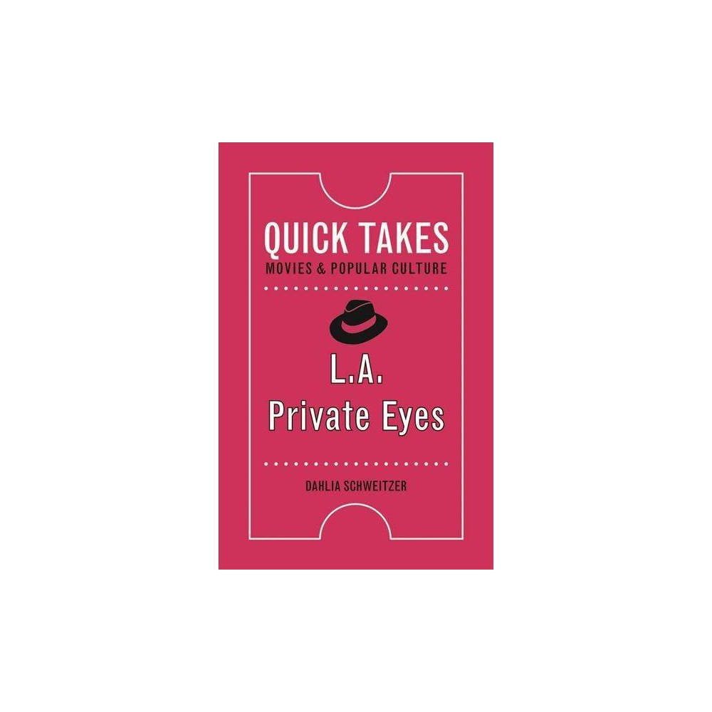 L.a. Private Eyes - by Dahlia Schweitzer (Hardcover)