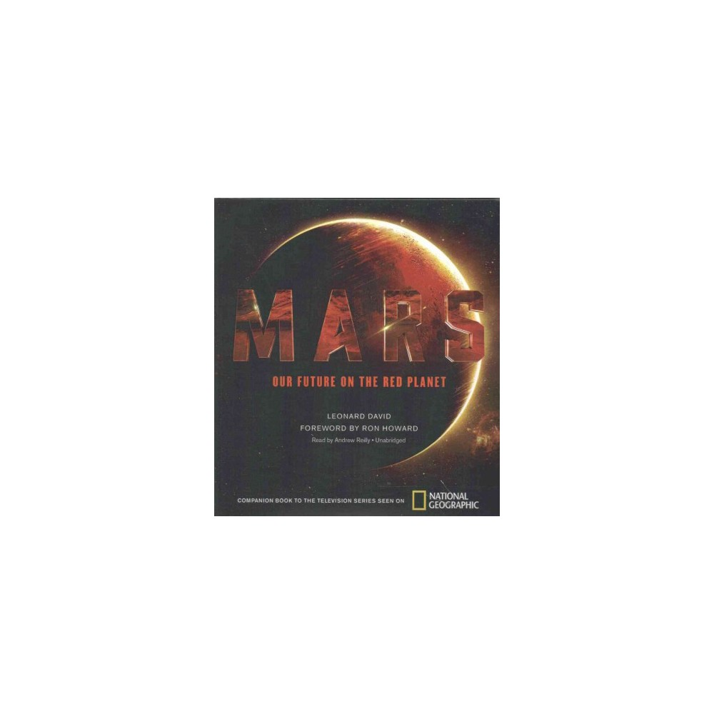 Mars : Our Future on the Red Planet (Unabridged) (CD/Spoken Word) (Leonard David)