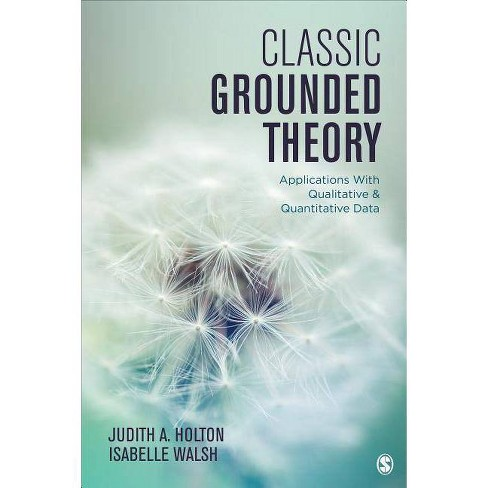 Classic Grounded Theory - by  Judith A Holton & Isabelle Walsh (Paperback) - image 1 of 1