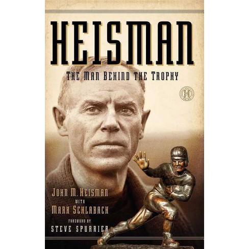 Heisman - by  John M Heisman & Mark Schlabach (Paperback) - image 1 of 1