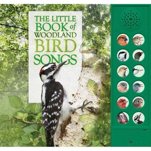 The Little Book of Woodland Bird Songs - by  Andrea Pinnington & Caz Buckingham (Hardcover) - image 1 of 1
