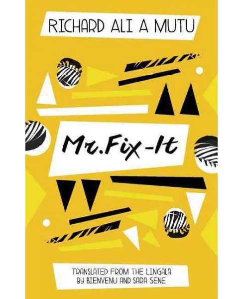 Mr. Fix-It -  by Richard Ali A. Mutu (Paperback) - image 1 of 1
