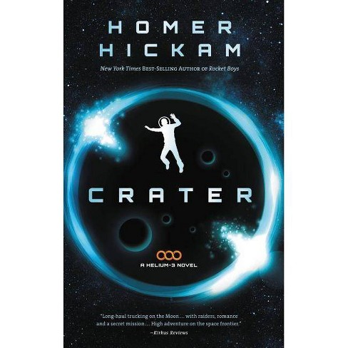 Crater - (Helium-3 (Paperback)) by  Homer Hickam (Paperback) - image 1 of 1