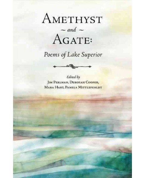 Amethyst and Agate : Poems of Lake Superior (Paperback) - image 1 of 1