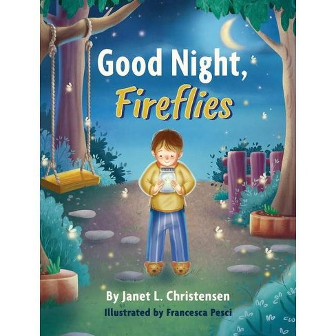 Good Night, Fireflies - by  Janet L Christensen (Hardcover) - image 1 of 1
