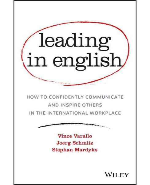 Leading in English : How to Confidently Communicate and Inspire Others in the International Workplace - image 1 of 1