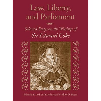 Law, Liberty, and Parliament - by  Allen D Boyer (Paperback)