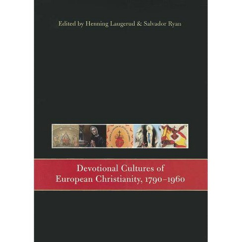 Devotional Cultures of European Christianity, 1790-1960 - (Paperback) - image 1 of 1