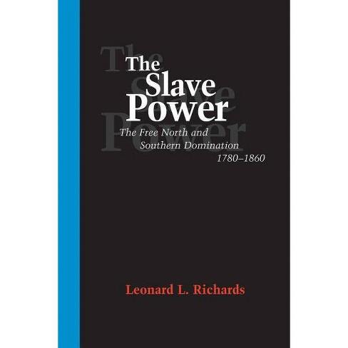 The Slave Power - by  Leonard L Richards (Paperback) - image 1 of 1