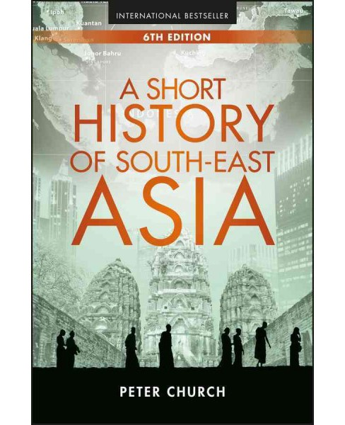 Short History of South-East Asia (Paperback) (Peter Church) - image 1 of 1