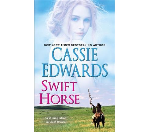 Swift Horse (Reissue) (Paperback) (Cassie Edwards) - image 1 of 1