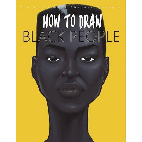 How to Draw Black People - by  Malik Shabazz (Paperback) - image 1 of 1