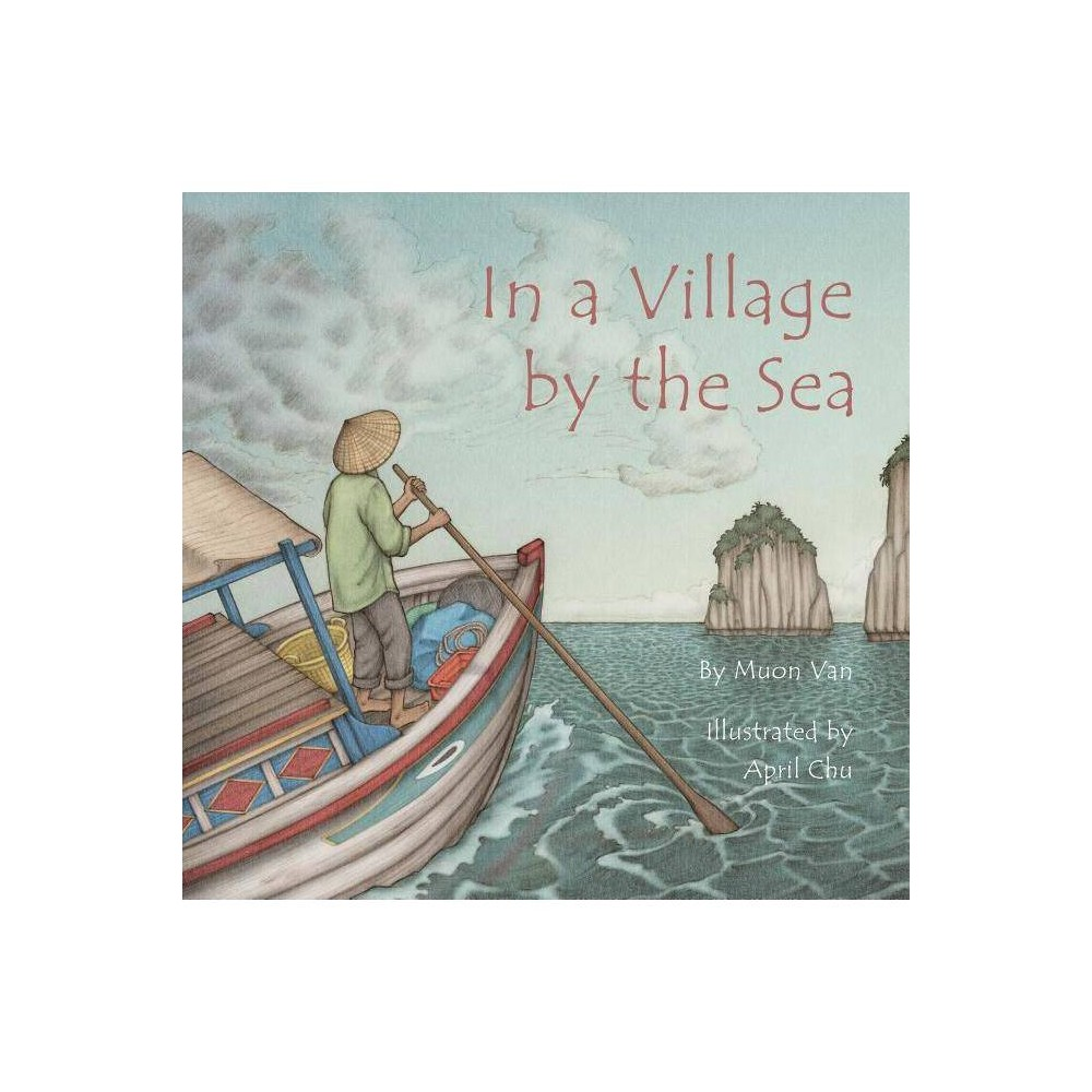 ISBN 9781939547156 product image for In a Village by the Sea - by Muon Van (Hardcover)   upcitemdb.com