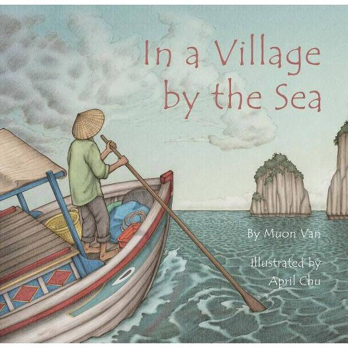 In a Village by the Sea - by  Muon Van (Hardcover) - image 1 of 1