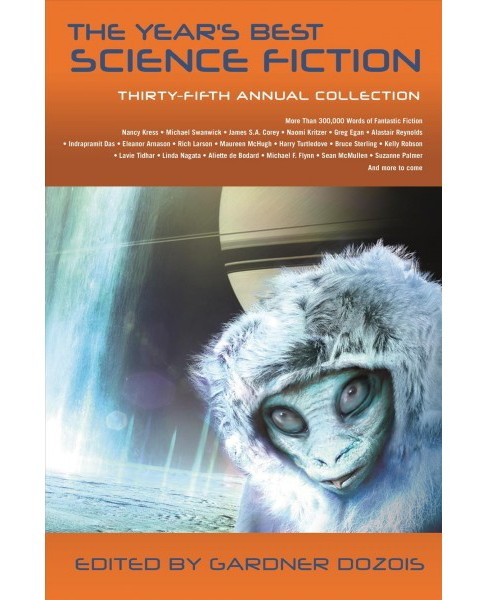 Year's Best Science Fiction : Thirty-Fifth Annual Collection -  by Gardner R. Dozois (Paperback) - image 1 of 1
