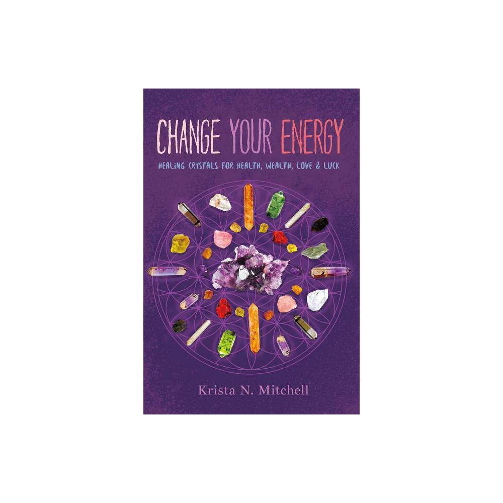 Change Your Energy By Krista N Mitchell Paperback