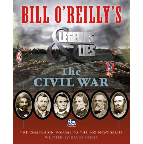 Bill O'reilly's Legends and Lies : The Civil War (Hardcover) (David Fisher) - image 1 of 1