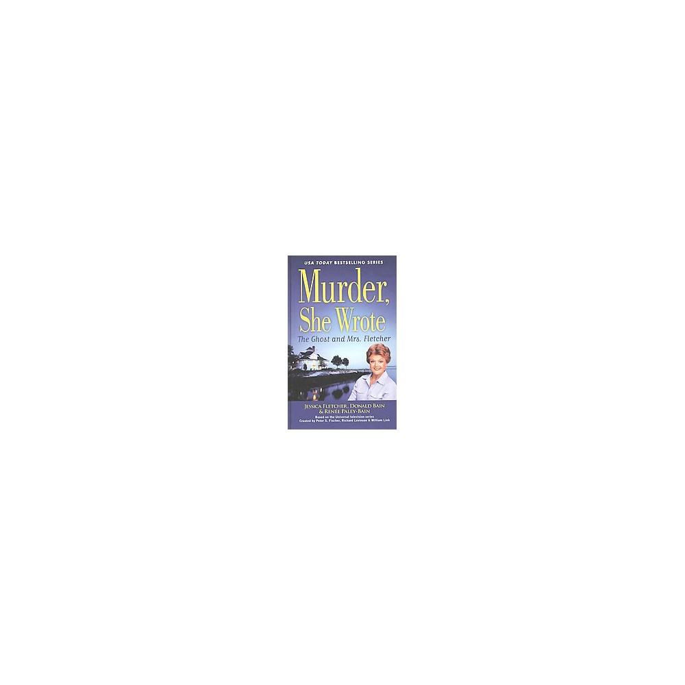 Ghost and Mrs. Fletcher (Large Print) (Hardcover) (Jessica Fletcher & Donald Bain & Renu00e9e