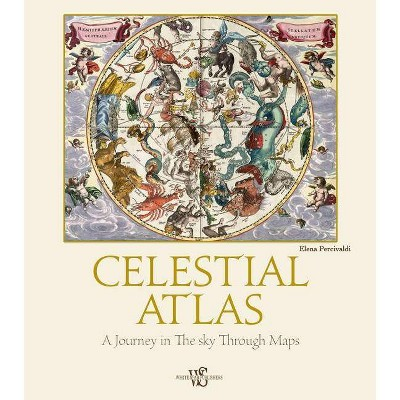 Celestial Atlas - by  Elena Percivaldi (Hardcover)