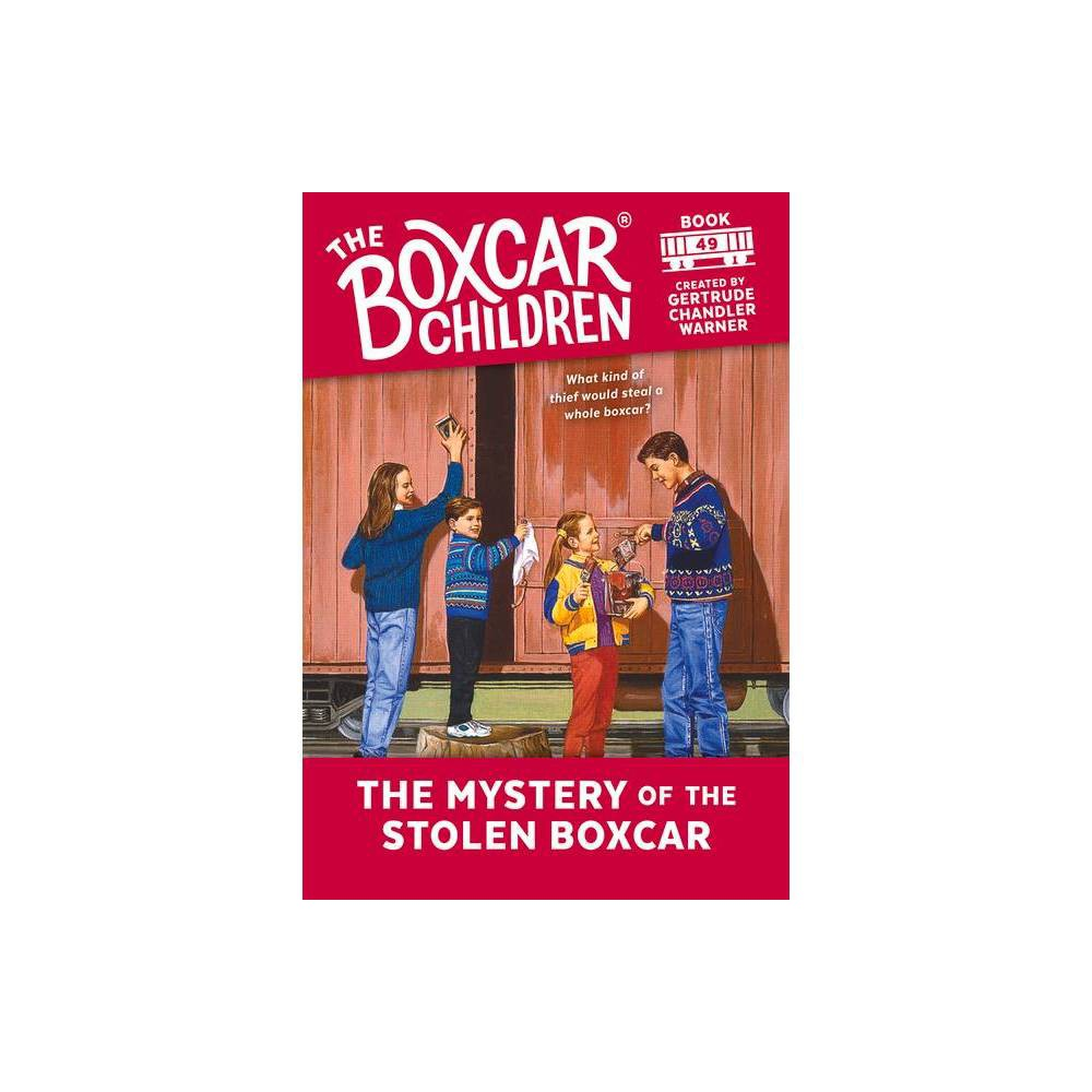 The Mystery of the Stolen Boxcar - (Boxcar Children Mysteries) (Paperback)