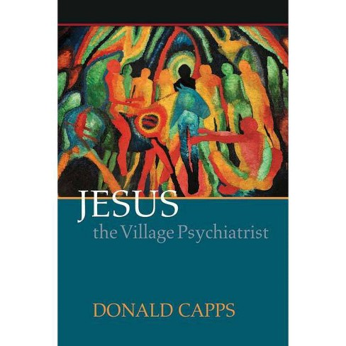 Jesus the Village Psychiatrist - by  Donald Capps (Paperback) - image 1 of 1