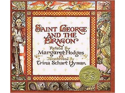 Saint George and the Dragon : A Golden Legend (School And Library) (Margaret Hodges & Trina Schart Hyman - image 1 of 1