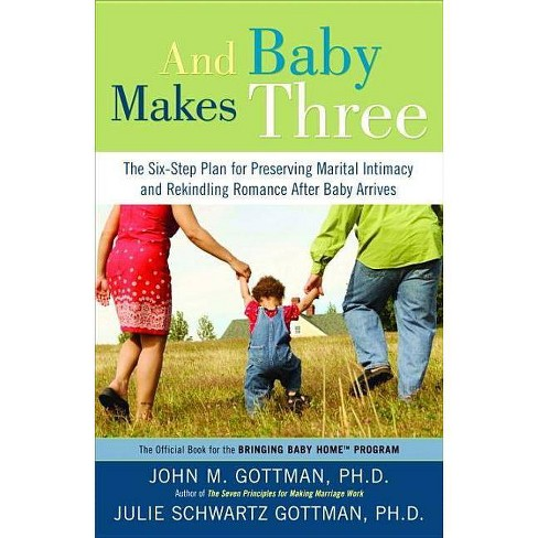 And Baby Makes Three - by  John Gottman & Julie Schwartz Gottman (Paperback) - image 1 of 1