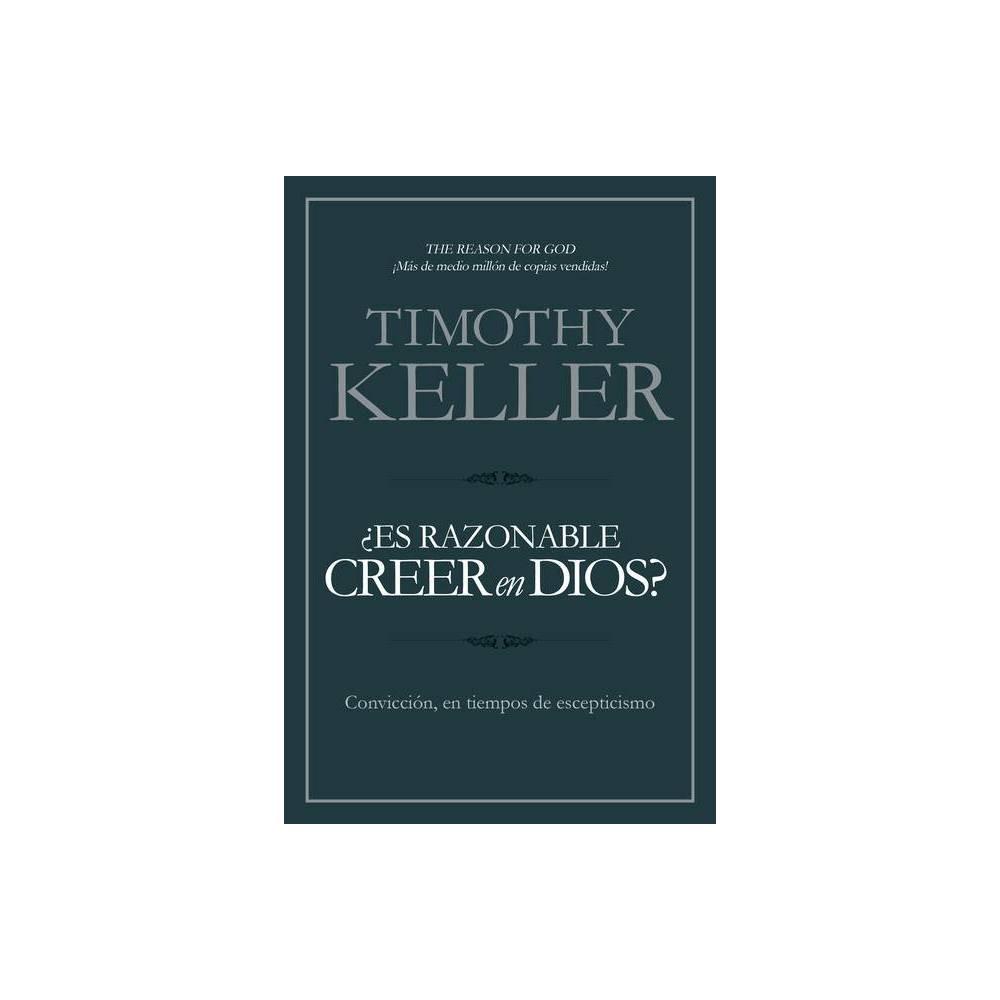 Es Razonable Creer En Dios By Timothy Keller Paperback