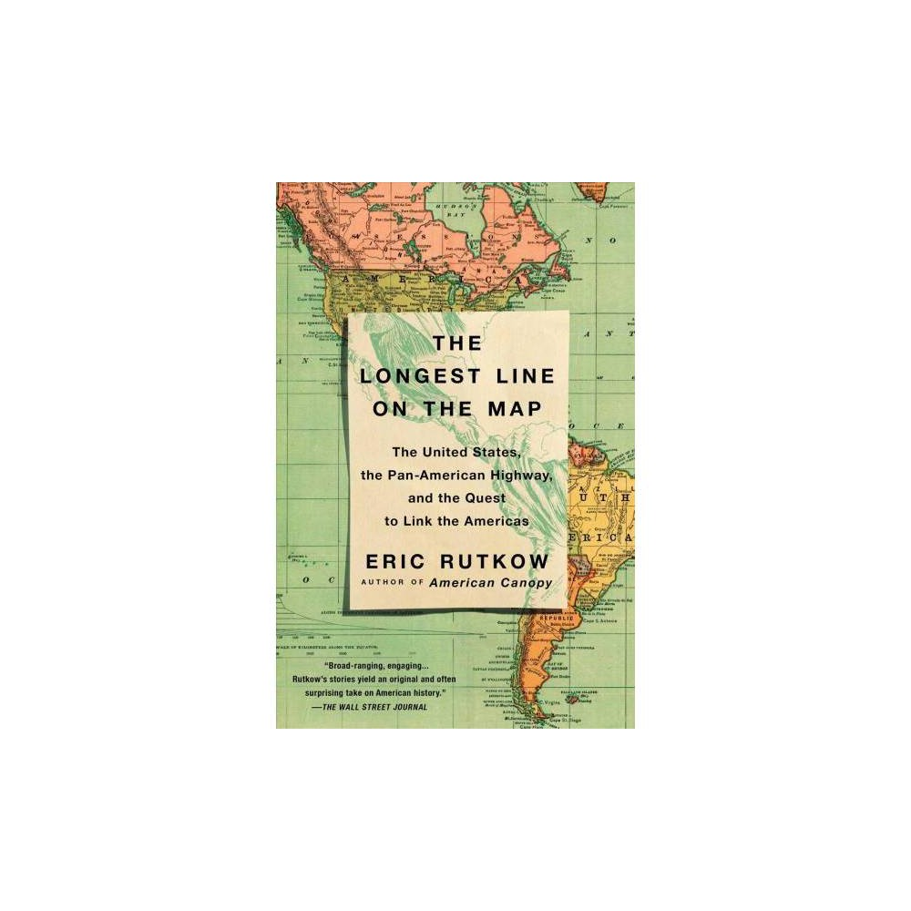 The Longest Line on the Map - by Eric Rutkow (Paperback)