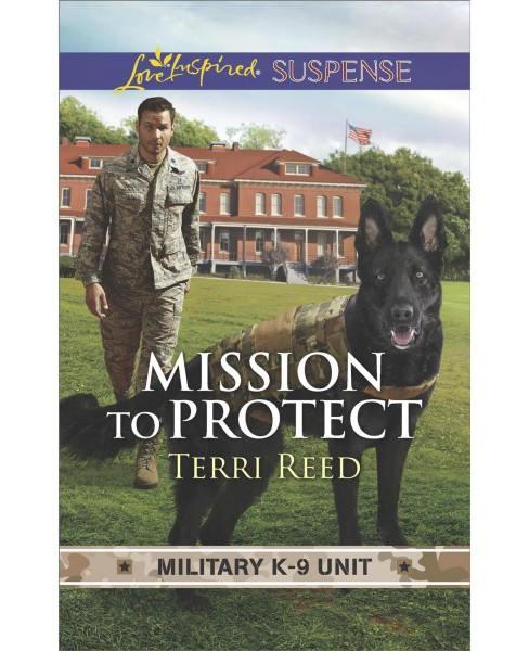Mission to Protect -  (Love Inspired Suspense) by Terri Reed (Paperback) - image 1 of 1