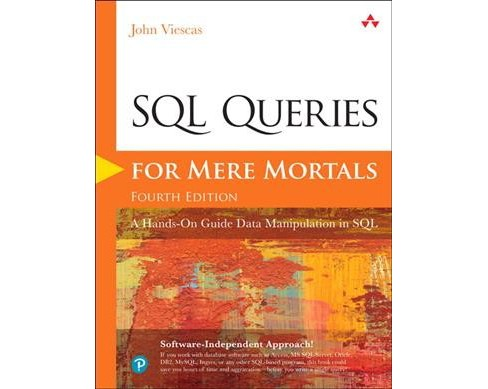 SQL Queries for Mere Mortals : A Hands-on Guide to Data Manipulation in SQL -  (Paperback) - image 1 of 1