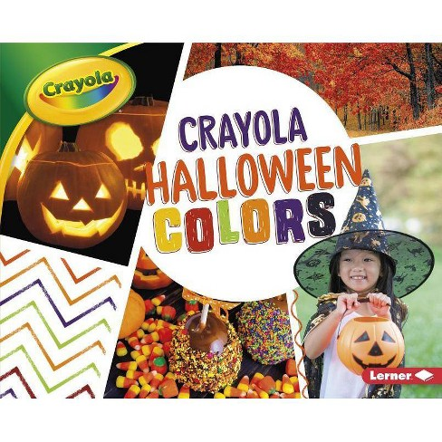 Crayola: Halloween Colors - (Crayola (R) Holiday Colors) by  Robin Nelson (Hardcover) - image 1 of 1