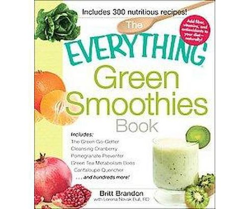 Everything Green Smoothies Book (Paperback) (Britt Brandon & Lorena Novak Bull) - image 1 of 1