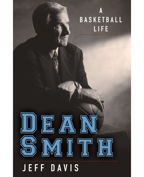 Dean Smith : A Basketball Life (Hardcover) (Jeff Davis) - image 1 of 1
