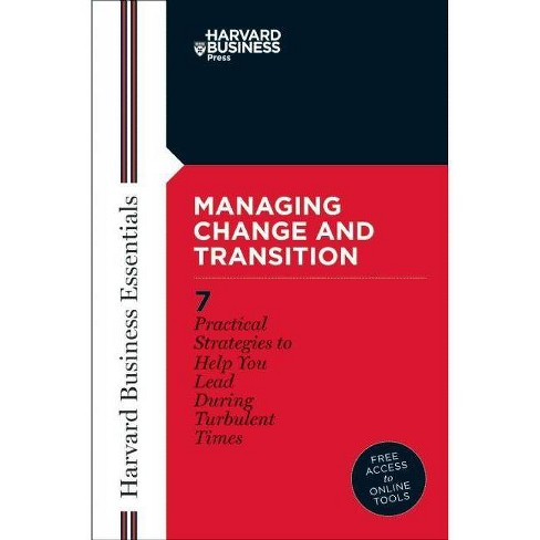 Managing Change and Transition - (Harvard Business Essentials) (Paperback) - image 1 of 1